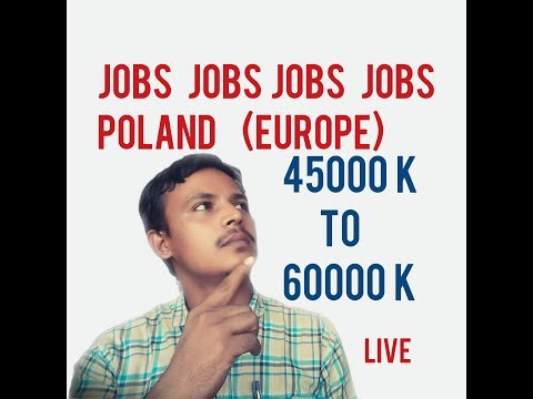 NEW JOBS POLAND (EUROPE) 45000K TO 60000K