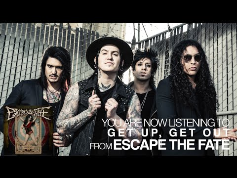 Escape the Fate - Get Up, Get Out (Audio Stream)