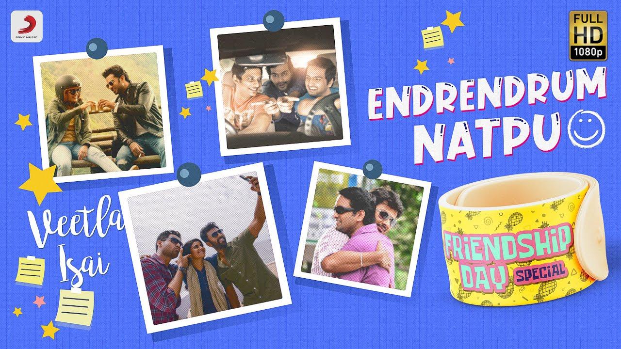 Veetla Isai - Endrendrum Natpu | Friendship Day | Latest Tamil Video Songs
