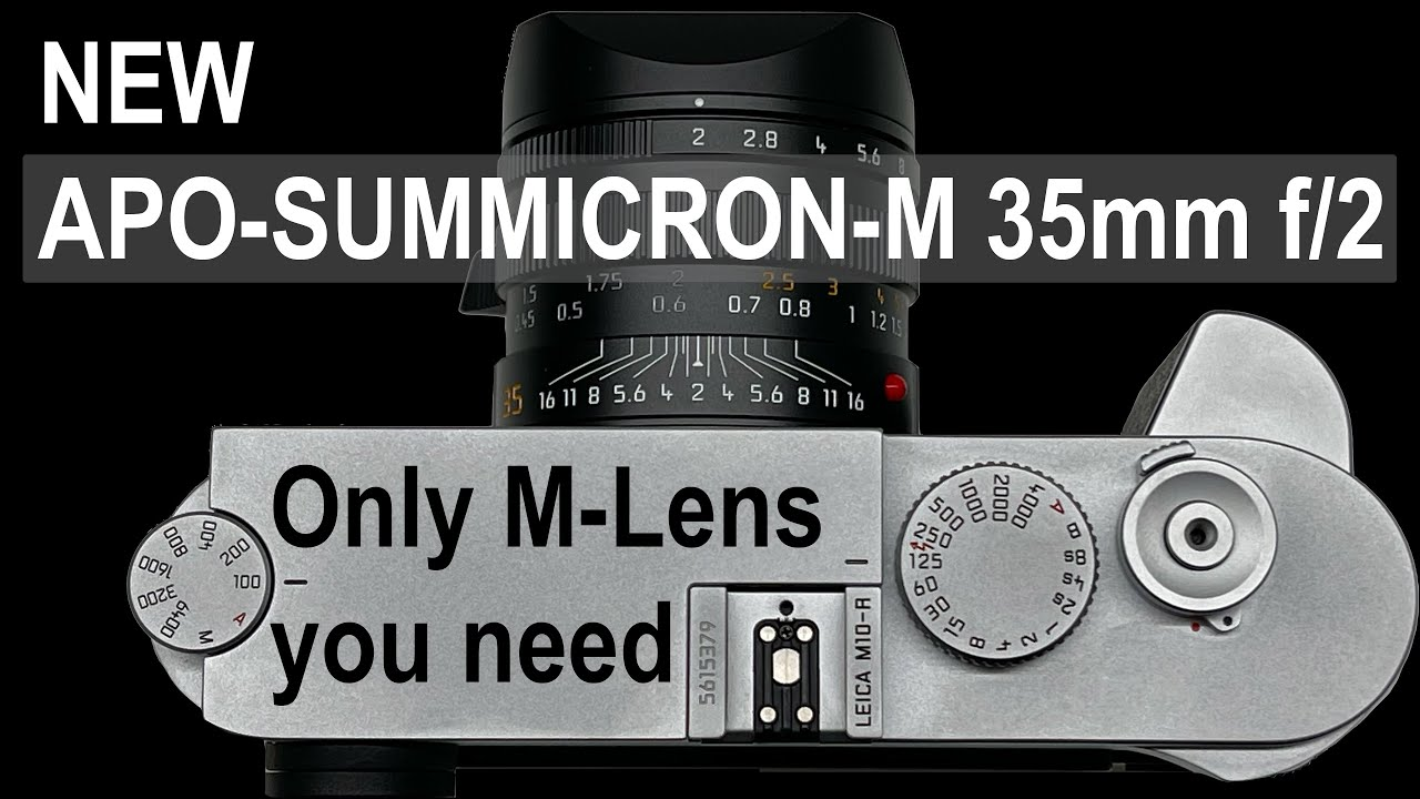 NEW LEICA APO-SUMMICRON-M 35mm f/2 | FIRST of its KIND