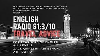 EnglishRadio S1:3/10 - Travel Advice (Learn the lingo)
