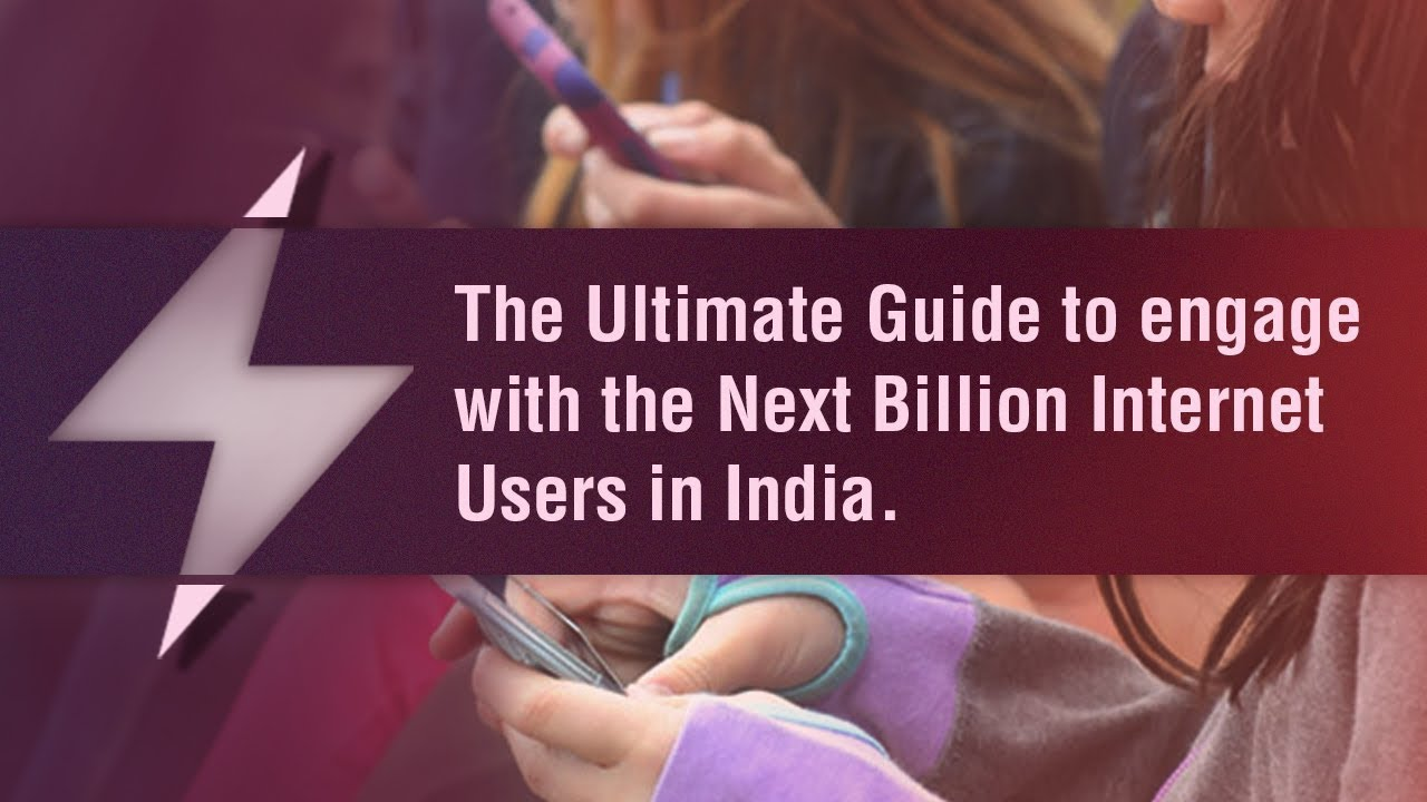 Next Billion Internet Users In India The Ultimate Guide To En E With Them