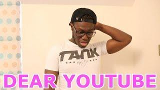Dear YouTube...