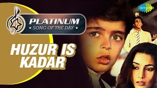 Platinum song of the day | Huzur Is Kadar | हुजूर इस कदर | 15th June | RJ Ruchi