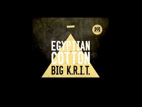 Egyptian Cotton (Prod. By Big K.R.I.T.)