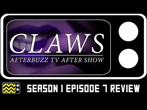 Claws Season 1 Episode 7 Review & After Show   AfterBuzz TV
