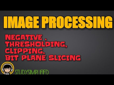 Image negative,thresholding,clipping,bit plane slicing in image processing