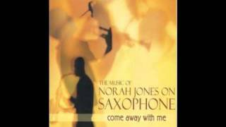 the music of Norah Jones _Come Away With Me (saxophone)