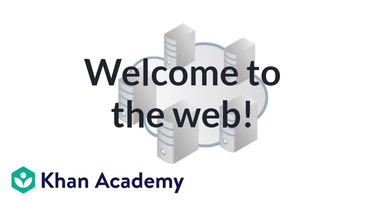 Welcome to the web! (video) | Hour of Code | Khan Academy