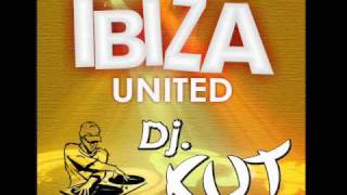 Ibiza United vs KK Project - Dj Cut
