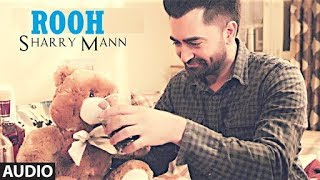Rooh Full official Video Sharry Maan   Parmish Verma   Mista Baaz   New Punjabi song