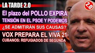 SE ACABÓ EL PLAZO DEL POLLO - TENSIÓN EN PSOE Y PODEMOS