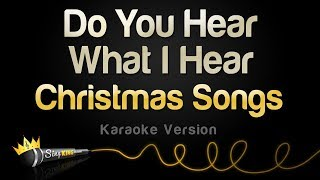 Christmas Songs - Do You Hear What I Hear (Karaoke Version)