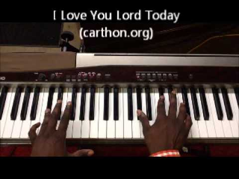 I Love You Lord Today (Lafayette Carthon Tutorial)