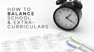 How to Balance School and Extracurriculars