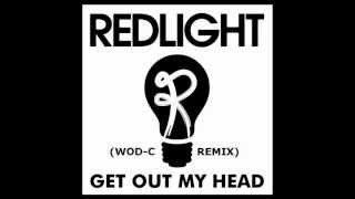 Redlight - Get Out My Head (Wod-c Remix)