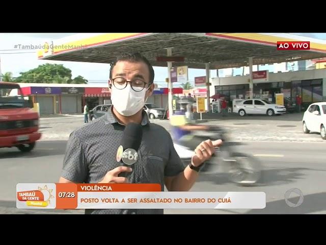 Violência: posto volta a ser assaltado no bairro do Cuiá- Tambaú da Gente Manhã