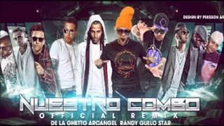 Nuestro Combo (Remix) - Randy Ft. Arcangel, De La Ghetto. Guelo Star, Yomo y Zion & Mas