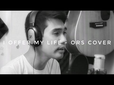 I offer my life - Erik Santos version (Ors Cover)