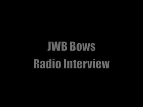 JWB Bows Radio Interview (Computer Viewing)