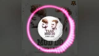 Yaar Mod Do (Remix) Dj Harsh X Dj Azzy !! Millind Gaba !! Guru Randhawa
