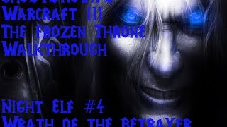 Warcraft The Frozen Throne - Night Elf #4 - Wrath Of The Betrayer - Walkthrough!