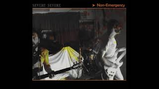 ☽‡☾ SEVERE SEVERE – Non-Emergency [2018]