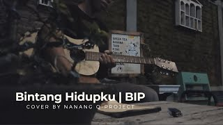Bintang Hidupku | BIP - Cover Nanang Q Project