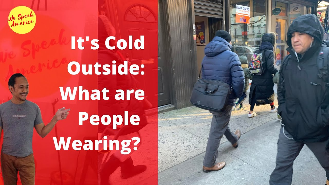 It's Cold Outside: What Are People Wearing?