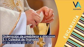 Ordenación de presbíteros y diáconos desde la S. I. Catedral (24.10.20)
