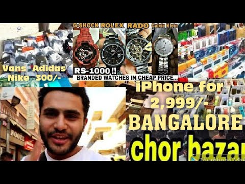 DSLR CAMERAS PHONE WATCH SHOES EVERYTHING CHEAP BANGALORE CHOR BAZAR!!! SECRET MARKET IN INDIA