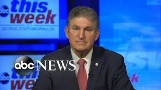 'I did everything I could to bring us together so we'd have more support': Manchin   ABC News