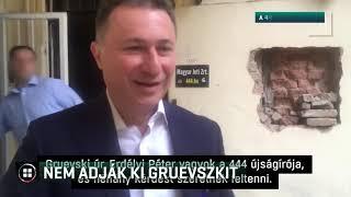 Nem adják ki Nikola Gruevszkit Észak-Macedóniának 19-06-27