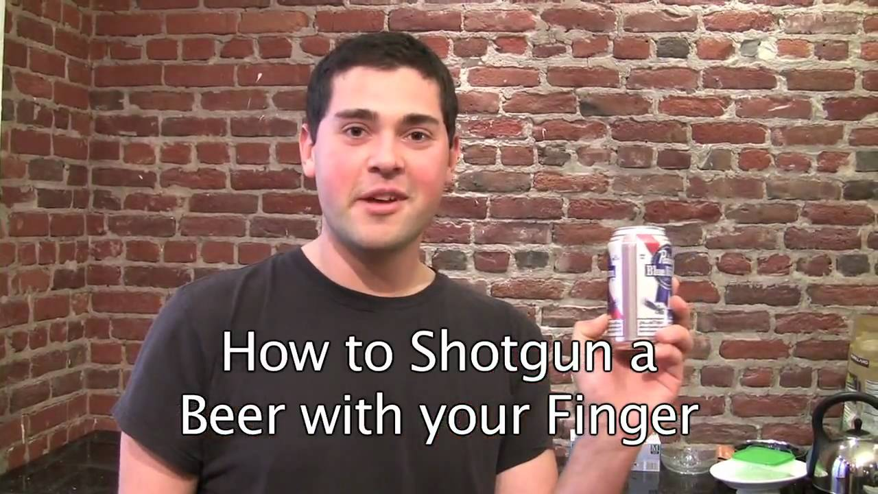 Opinion, this Shotgun beer with thumb here not