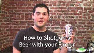 Shotgun a Beer with Just Your Finger