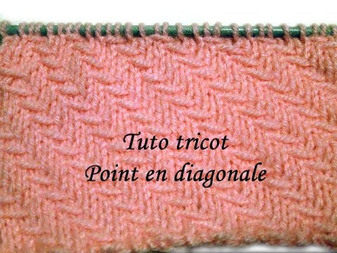 Tuto tricot point en diagonale point de tricot fantaisie - Point fantaisie au tricot ...