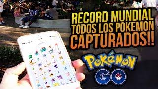 RECORD MUNDIAL ! TODOS LOS POKEMON CAPTURADOS | POKEMON GO