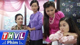 THVL | Phận làm dâu: Khi mẹ chồng la con gái ruột để bênh con dâu