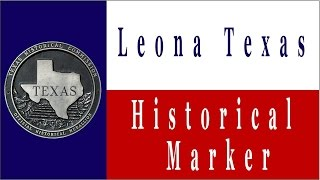 Leona Texas Historical Markers
