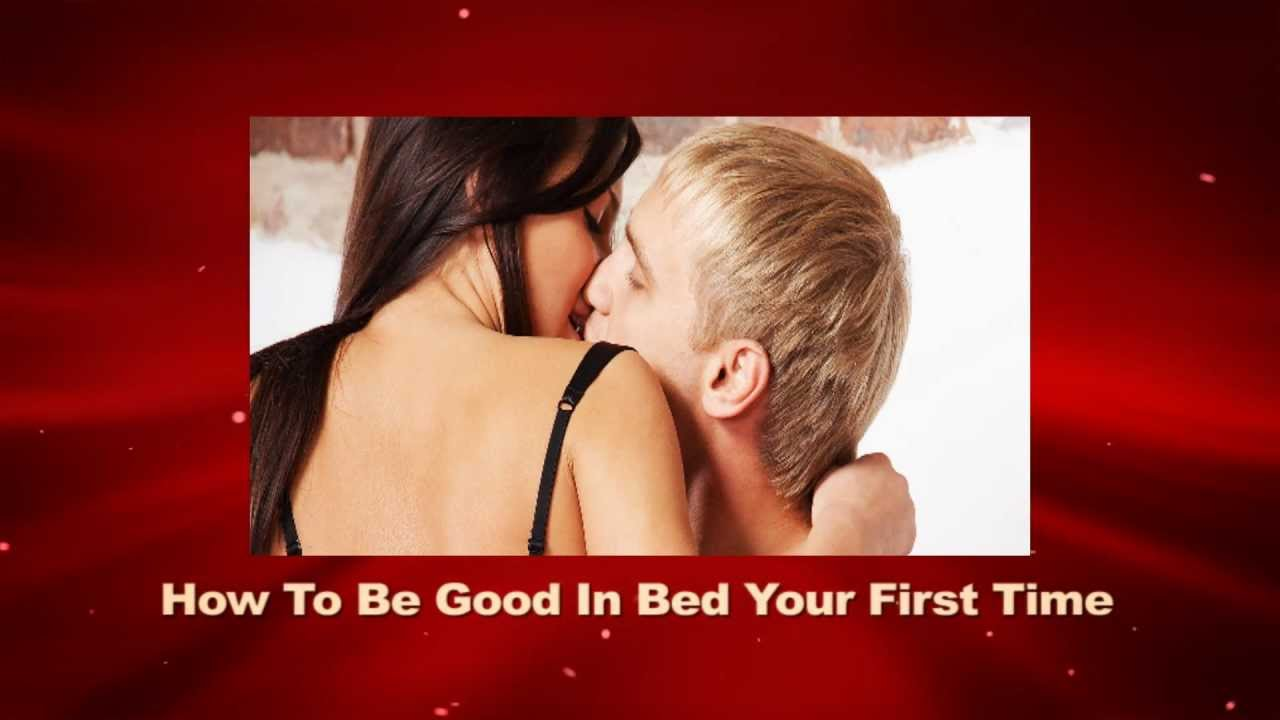 How To Be Good In Bed For The First Time