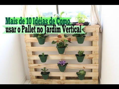 Várias Idéias Incríveis De Como Usar O Pallet No Jardim Vertical / Carla Oliveira