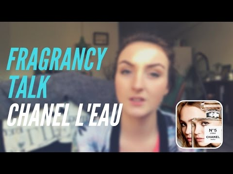 Fragrancy talk - Chanel L'eau vs Chanel eau premiere review.