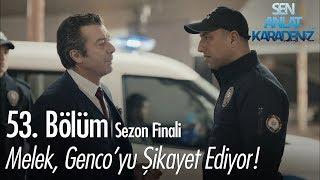 Melek, Gencoyu şikayet ediyor - Sen Anlat Karadeniz 53. Bölüm  Sezon Finali