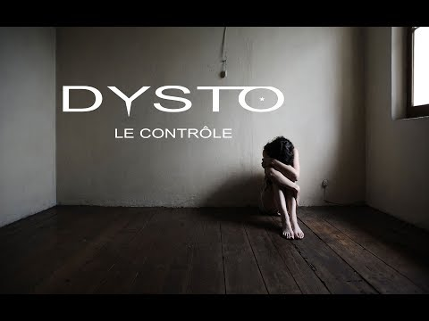 DYSTO - Le contrôle (Official video)