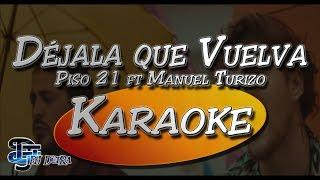 Karaoke Dejala Que Vuelva Piso 21 ft Manuel Turizo Creado por Dj DEpRa.mp3