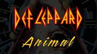 Def Leppard - Animal (Lyrics) Official Remaster