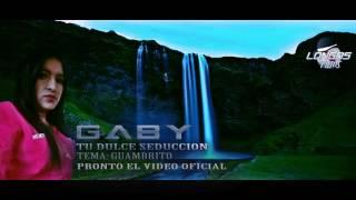 GUAMBRITO-GABY TU DULCE SEDUCCIÓN thumbnail