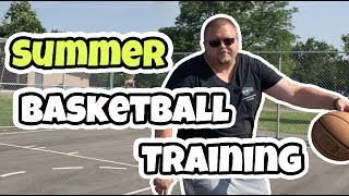 Summer Basketball Training What to work on?
