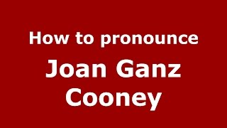 How to pronounce Joan Ganz Cooney (American English/US)  - PronounceNames.com