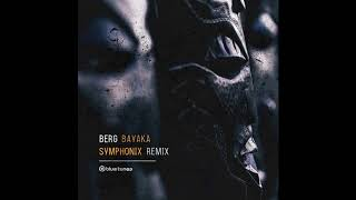Berg - Bayaka (Symphonix Remix) - Official